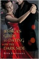 Jessica's Guide to Dating on the Dark Side by Beth Fantaskey: Book Cover