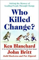 download Who Killed Change? : Solving the Mystery of Leading People Through Change book