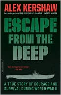 Escape from the Deep by Alex Kershaw: Book Cover