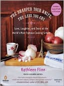 The Sharper Your Knife, the Less You Cry by Kathleen Flinn: Audio Book Cover