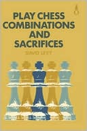 Play Chess Combinations And Sacrifices by David N. L. Levy: Book Cover