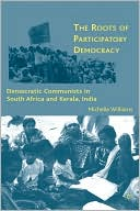 download The Roots of Participatory Democracy : Democratic Communists in South Africa and Kerala, India book