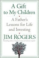 download A Gift to My Children : A Father's Lessons for Life and Investing book