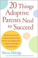 20 Things Adoptive Parents Need to Succeed by Sherrie Eldridge: Book Cover