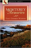 Monterey Memories: Love Yields a Bountiful Harvest