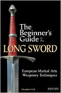 download The Beginner's Guide to the Long Sword : European Martial Arts Weaponry Techniques book