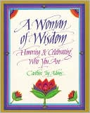 download Woman of Wisdom : Honoring & Celebrating Who You Are book