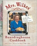 download Mrs. Wilkes' Boardinghouse Cookbook : Recipes and Recollections from Her Savannah Table book