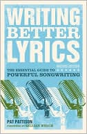 Writing Better Lyrics by Pat Pattison: Book Cover