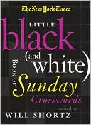 The New York Times Little Black (and White) Book of Sunday Crosswords by Will Shortz: Book Cover