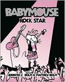 Rock Star (Babymouse Series #4)
