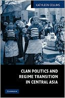 download <b>clan</b> politics and regime transition in central asia