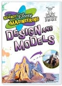 Science Of Imagineering: Design &amp; Models - Classroom Edition