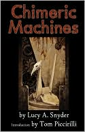 Chimeric Machines by Lucy A. Snyder: Book Cover