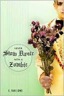 Never Slow Dance with a Zombie by E. Van Lowe: Book Cover