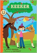 Keeker and the Crazy, Upside-Down Birthday (Sneaky Pony Series #7) by Hadley Higginson: Book Cover