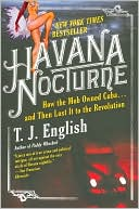 Havana Nocturne by T. J. English: Book Cover
