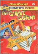 download The Giant Germ (Magic School Bus Chapter Book Series #6) book