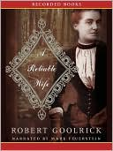 A Reliable Wife by Robert Goolrick: Audio Book Cover