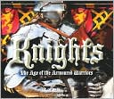 download Knights : The Age of the Armoured Warriors book