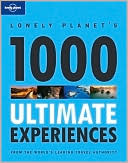 Lonely Planet 1000 Ultimate Experiences by Lonely Planet: Book Cover