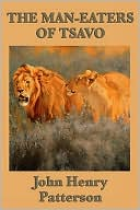 The Man-Eaters of Tsavo by John Henry Patterson: Book Cover