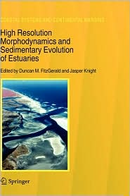 High Resolution Morphodynamics and Sedimentary Evolution of Estuaries