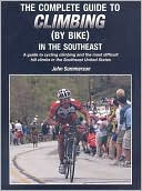 The Complete Guide to Climbing (by Bike) in the Southeast by John Summerson: Book Cover