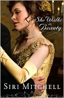 She Walks in Beauty by Siri Mitchell: Book Cover