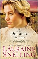 No Distance Too Far (Home to Blessing Series #2) by Lauraine Snelling: Book Cover