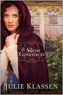 The Silent Governess by Julie Klassen: Book Cover
