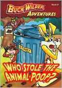 Who  Stole the Animal Poop? (Buck Wilder Adventures Series #1) by Timothy R.  Smith: Book Cover