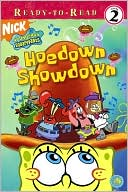 Hoedown Showdown (SpongeBob SquarePants Ready-to-Read Series by Kelli Chipponeri: Book Cover