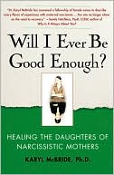 Will I Ever Be Good Enough? by Karyl McBride: Book Cover
