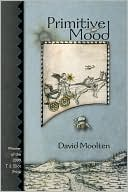 Primitive Mood by David Moolten: Book Cover