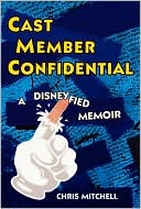 download Cast Member Confidential : A Disneyfied Memoir book