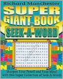 Super Giant Book of Seek-A-Word by Richard Manchester: Book Cover