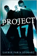 Project 17 by Laurie Faria Stolarz: Book Cover