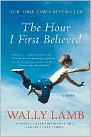 The Hour I First Believed by Wally Lamb: Book Cover