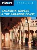 Moon Spotlight Sarasota, Naples & the Paradise Coast by Laura Reiley: Book Cover