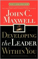 Developing the Leader Within You by John C. Maxwell: Book Cover