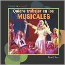 download Quiero trabajar en los musicales (I Want to Be in Musicals) book
