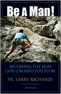 Be a Man! by Larry Richards: Book Cover