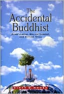 The Accidental Buddhist by Dinty W. Moore: Book Cover