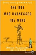 The Boy Who Harnessed the Wind by William Kamkwamba: Book Cover