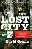 The Lost City of Z by David Grann: Book Cover