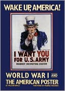download Wake up, America! : World War I and The American Poster book