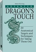 download Advanced Dragon's Touch : 20 Anatomical Targets and Techniques for Taking Them Out book
