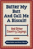 Butter My Butt and Call Me a Biscuit by Allan Zullo: Book Cover