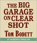 The Big Garage on Clear Shot by Tom Bodett: Audio Book Cover